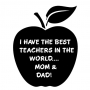 Best Teachers...Mom&Dad SCH-19
