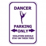 Dancer Parking Only