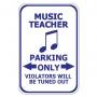 Music Teacher Parking Only