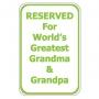 Reserved For Grandma & Grandpa