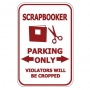 Scrapbooker Parking Only